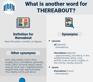 thereabout, synonym thereabout, another word for thereabout, words like thereabout, thesaurus thereabout