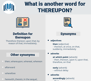 thereupon, synonym thereupon, another word for thereupon, words like thereupon, thesaurus thereupon