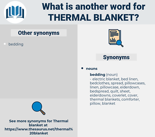 thermal blanket, synonym thermal blanket, another word for thermal blanket, words like thermal blanket, thesaurus thermal blanket