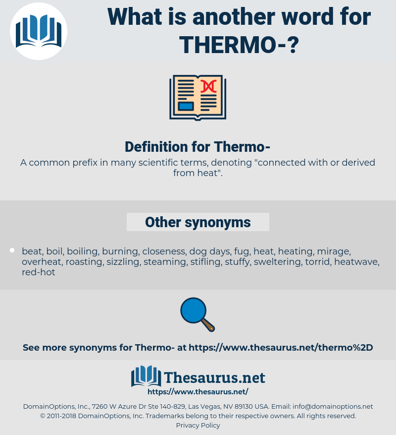 Thermo-, synonym Thermo-, another word for Thermo-, words like Thermo-, thesaurus Thermo-