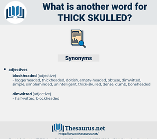 thick-skulled, synonym thick-skulled, another word for thick-skulled, words like thick-skulled, thesaurus thick-skulled