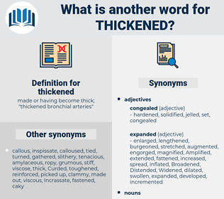 thickened, synonym thickened, another word for thickened, words like thickened, thesaurus thickened
