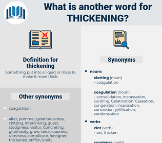 thickening, synonym thickening, another word for thickening, words like thickening, thesaurus thickening