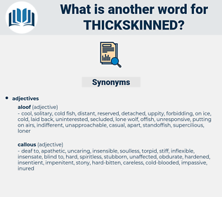 thickskinned, synonym thickskinned, another word for thickskinned, words like thickskinned, thesaurus thickskinned