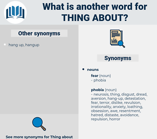 thing about, synonym thing about, another word for thing about, words like thing about, thesaurus thing about