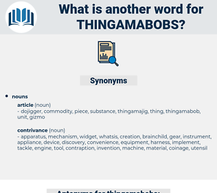 thingamabobs, synonym thingamabobs, another word for thingamabobs, words like thingamabobs, thesaurus thingamabobs