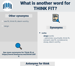 think fit, synonym think fit, another word for think fit, words like think fit, thesaurus think fit