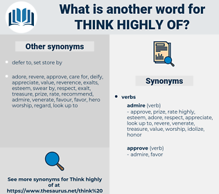 think highly of, synonym think highly of, another word for think highly of, words like think highly of, thesaurus think highly of