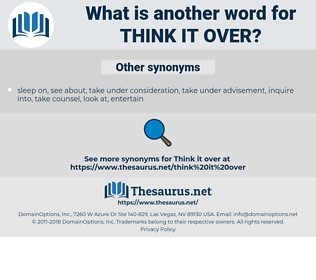 think it over, synonym think it over, another word for think it over, words like think it over, thesaurus think it over