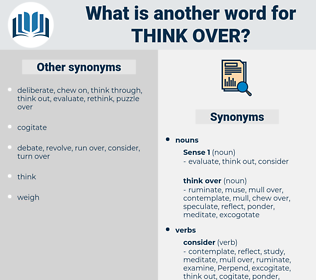 think over, synonym think over, another word for think over, words like think over, thesaurus think over