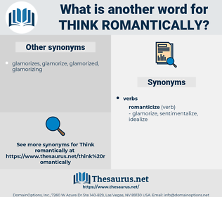think romantically, synonym think romantically, another word for think romantically, words like think romantically, thesaurus think romantically