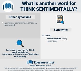 think sentimentally, synonym think sentimentally, another word for think sentimentally, words like think sentimentally, thesaurus think sentimentally