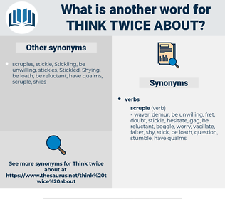 think twice about, synonym think twice about, another word for think twice about, words like think twice about, thesaurus think twice about