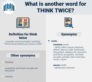 think twice, synonym think twice, another word for think twice, words like think twice, thesaurus think twice