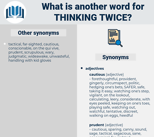 thinking twice, synonym thinking twice, another word for thinking twice, words like thinking twice, thesaurus thinking twice