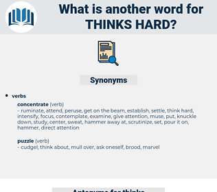 thinks hard, synonym thinks hard, another word for thinks hard, words like thinks hard, thesaurus thinks hard