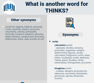 thinks, synonym thinks, another word for thinks, words like thinks, thesaurus thinks