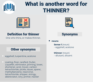 thinner, synonym thinner, another word for thinner, words like thinner, thesaurus thinner