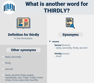 thirdly, synonym thirdly, another word for thirdly, words like thirdly, thesaurus thirdly