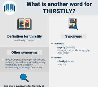 thirstily, synonym thirstily, another word for thirstily, words like thirstily, thesaurus thirstily