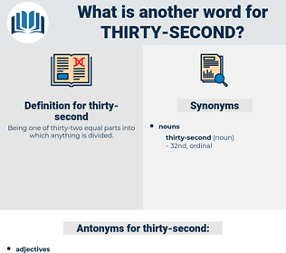 thirty-second, synonym thirty-second, another word for thirty-second, words like thirty-second, thesaurus thirty-second