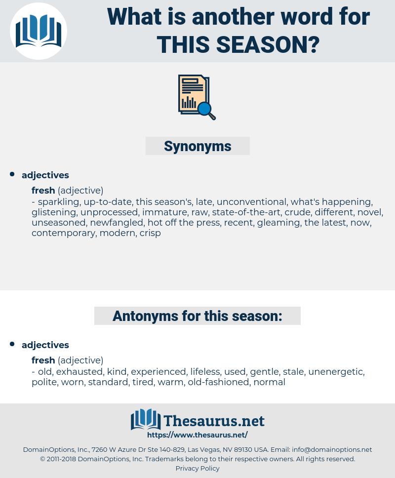 this season, synonym this season, another word for this season, words like this season, thesaurus this season