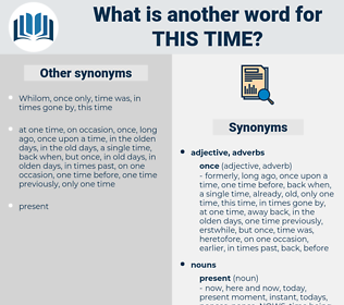 this time, synonym this time, another word for this time, words like this time, thesaurus this time