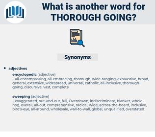 thorough-going, synonym thorough-going, another word for thorough-going, words like thorough-going, thesaurus thorough-going