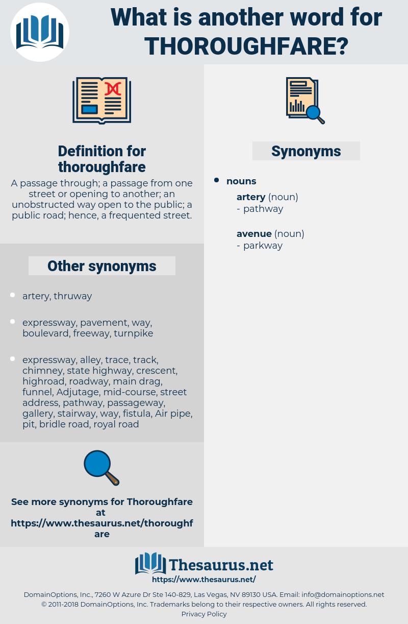 thoroughfare, synonym thoroughfare, another word for thoroughfare, words like thoroughfare, thesaurus thoroughfare