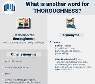 thoroughness, synonym thoroughness, another word for thoroughness, words like thoroughness, thesaurus thoroughness
