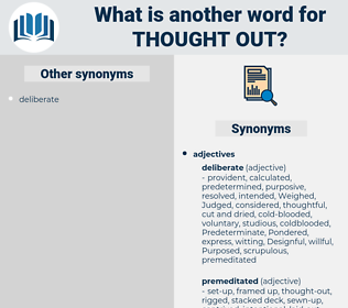 thought out, synonym thought out, another word for thought out, words like thought out, thesaurus thought out