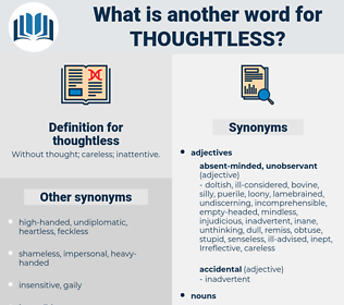 thoughtless, synonym thoughtless, another word for thoughtless, words like thoughtless, thesaurus thoughtless