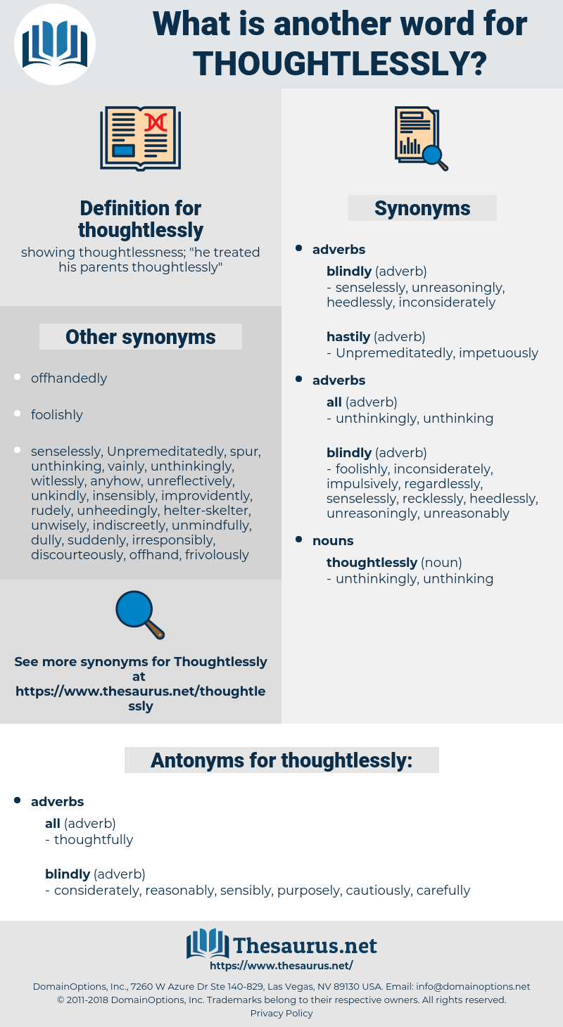 thoughtlessly, synonym thoughtlessly, another word for thoughtlessly, words like thoughtlessly, thesaurus thoughtlessly