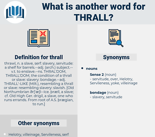 thrall, synonym thrall, another word for thrall, words like thrall, thesaurus thrall