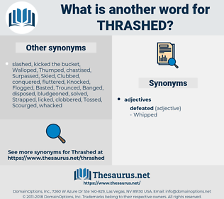 Thrashed, synonym Thrashed, another word for Thrashed, words like Thrashed, thesaurus Thrashed