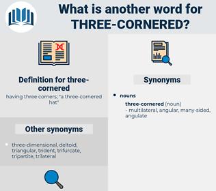 three-cornered, synonym three-cornered, another word for three-cornered, words like three-cornered, thesaurus three-cornered