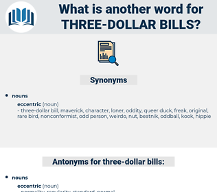 three-dollar bills, synonym three-dollar bills, another word for three-dollar bills, words like three-dollar bills, thesaurus three-dollar bills