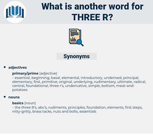 three r, synonym three r, another word for three r, words like three r, thesaurus three r
