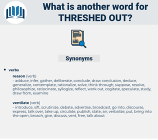 threshed out, synonym threshed out, another word for threshed out, words like threshed out, thesaurus threshed out