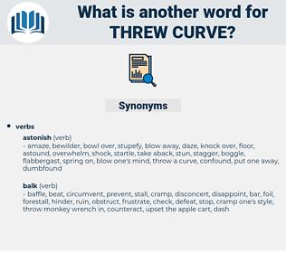 threw curve, synonym threw curve, another word for threw curve, words like threw curve, thesaurus threw curve