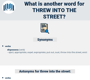 threw into the street, synonym threw into the street, another word for threw into the street, words like threw into the street, thesaurus threw into the street