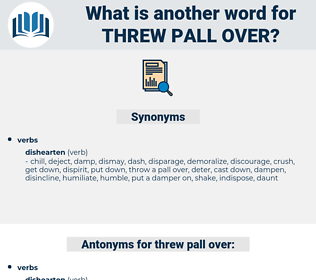threw pall over, synonym threw pall over, another word for threw pall over, words like threw pall over, thesaurus threw pall over