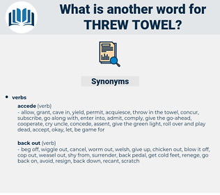 threw towel, synonym threw towel, another word for threw towel, words like threw towel, thesaurus threw towel