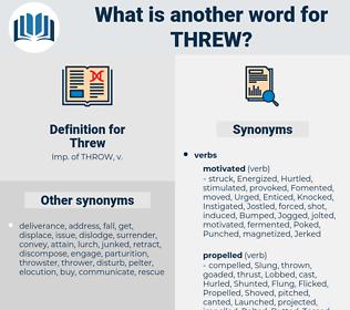 Threw, synonym Threw, another word for Threw, words like Threw, thesaurus Threw