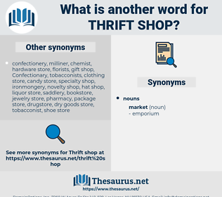 thrift shop, synonym thrift shop, another word for thrift shop, words like thrift shop, thesaurus thrift shop