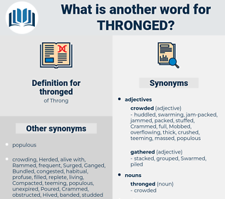 thronged, synonym thronged, another word for thronged, words like thronged, thesaurus thronged