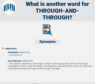 through and through, synonym through and through, another word for through and through, words like through and through, thesaurus through and through