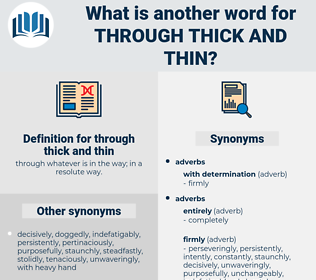 through thick and thin, synonym through thick and thin, another word for through thick and thin, words like through thick and thin, thesaurus through thick and thin