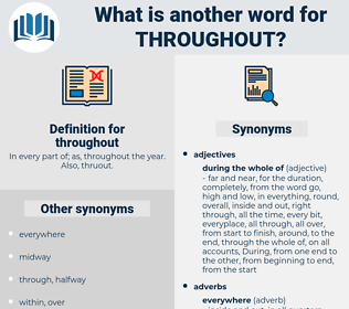 throughout, synonym throughout, another word for throughout, words like throughout, thesaurus throughout