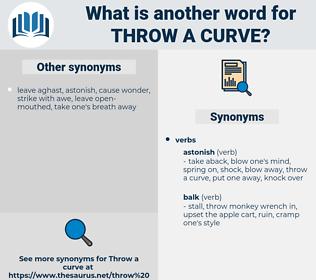 throw a curve, synonym throw a curve, another word for throw a curve, words like throw a curve, thesaurus throw a curve